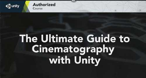 Udemy - The Ultimate Guide to Cinematography with Unity