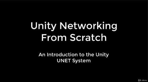 Udemy – Unity Networking From Scratch for (Unity 5 to Unity 2018.2)