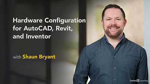 Lynda – Hardware Configuration for AutoCAD, Revit, and Inventor