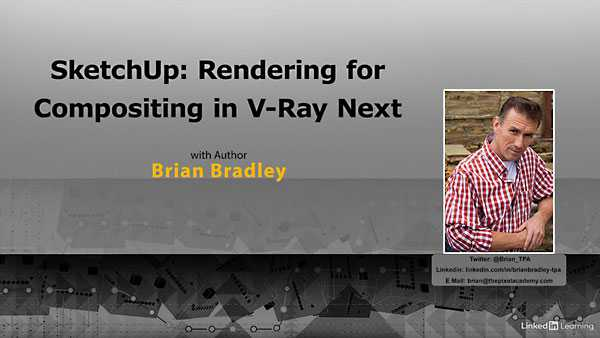 Lynda – SketchUp: Rendering for Compositing in V-Ray Next
