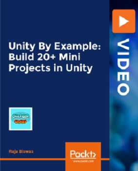 Packt Publishing - Unity By Example: Build 20+ Mini Projects in Unity