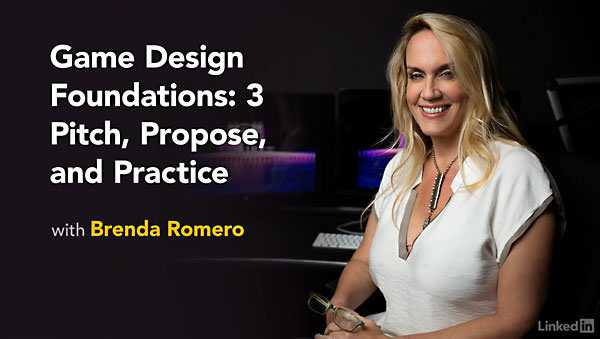 Lynda - Game Design Foundations: 3 Pitch, Propose, and Practice