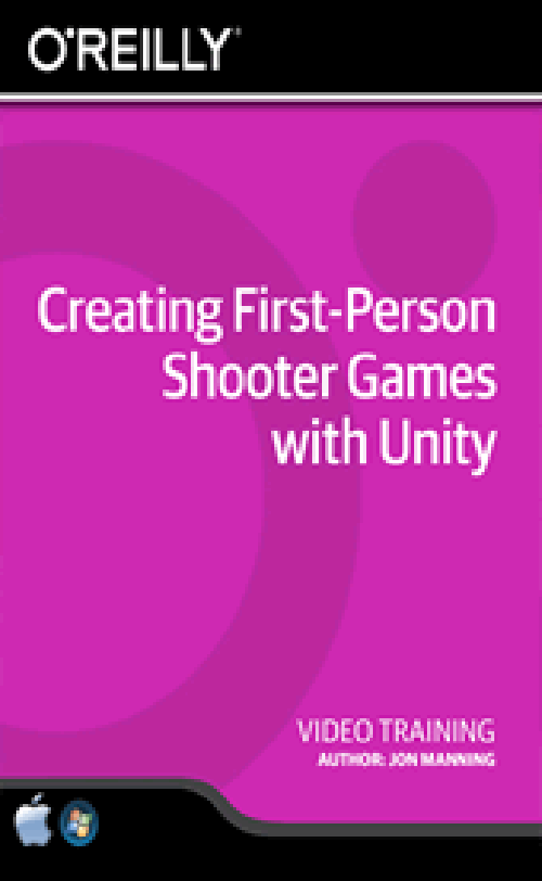 O'Reilly – Creating First-Person Shooter Games with Unity