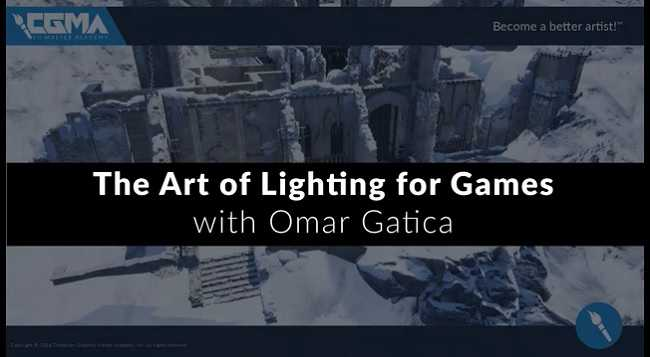 CGMA – The Art of Lighting for Games